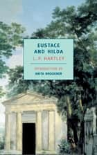 Eustace and Hilda ebook by Anita Brookner, L.P. Hartley