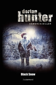 Dorian Hunter - Black Snow ebook by Jörg Kleudgen, Logan Dee