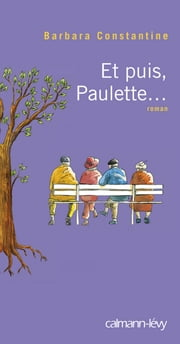 Et puis, Paulette... ebook by Barbara Constantine