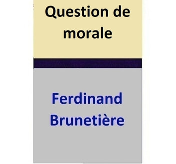 Question de morale ebook by Ferdinand Brunetière
