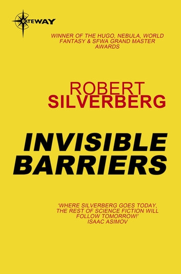 Invisible Barriers ebook by Robert Silverberg