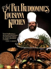 Chef Paul Prudhomme's Louisiana Kitchen ebook by Paul Prudhomme
