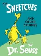 The Sneetches and Other Stories ebook by Dr. Seuss