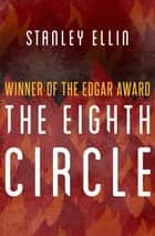 The Eighth Circle ebook by Stanley Ellin