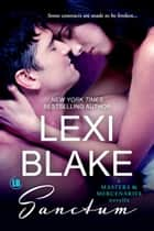 Sanctum: A Masters and Mercenaries Novella ebook by Lexi Blake
