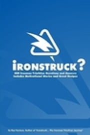 Ironstruck? 500 Ironman Triathlon Questions and Answers ebook by Ray Fauteux