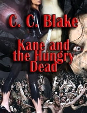 Kane and the Hungry Dead ebook by C. C. Blake