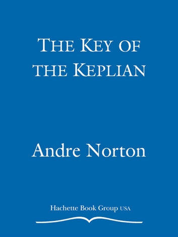 The Key of the Keplian - Secrets of the Witch World ebook by Andre Norton,Lyn McConchie