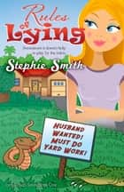 Rules of Lying ebook by Stephie Smith