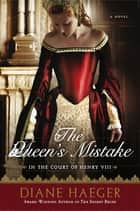 The Queen's Mistake ebook by Diane Haeger