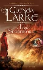 The Last Stormlord ebook by Glenda Larke