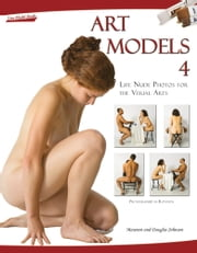 Art Models 4: Life Nude Photos for the Visual Arts ebook by Maureen Johnson,Douglas Johnson