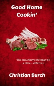 Good Home Cookin' ebook by Christian Burch