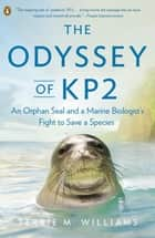 The Odyssey of KP2 ebook by Terrie M. Williams
