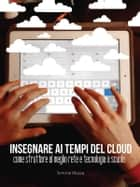 Insegnare ai tempi del cloud ebook by Simone Mazza