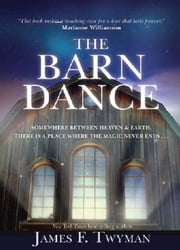 The Barn Dance ebook by James F. Twyman
