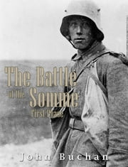 The Battle of the Somme First Phase ebook by John Buchan