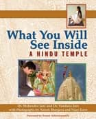 What You Will See Inside a Hindu Temple ebook by Dr. Mehendra Jania, PhD,Dr. Vandana Jani,Neirah Bhargava,Vijay Dave