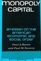 Monopoly Capital ebook by Paul A. Baran