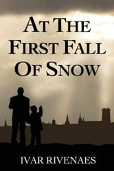 At the First Fall of Snow ebook by Ivar Rivenaes