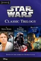 Star Wars: Classic Trilogy - Collecting A New Hope, The Empire Strikes Back, and Return of the Jedi ebook by Ryder Windham