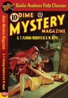 Dime Mystery Magazine - G. T. Fleming-Ro ebook by G. T. Fleming-Roberts, H. M. Appel