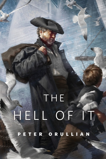 The Hell of It - A Tor.Com Original ebook by Peter Orullian