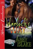 Warlock's Way ebook by Abby Blake