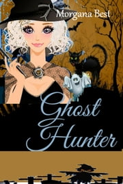 Ghost Hunter ebook by Morgana Best