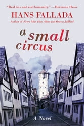 A Small Circus - A Novel ebook by Hans Fallada