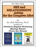 Sex & Relationship Advice for the Complete Idiot ebook by Nick Shoveen