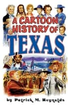 Cartoon History of Texas ebook by Evault Boswell