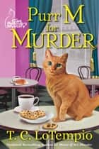 Purr M for Murder ebook by T. C. Lotempio