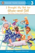 I Brought My Rat for Show-and-Tell - And Other Funny School Poems ebook by Joan Horton, Andrew Bates