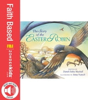 Story of the Easter Robin ebook by Dandi Daley Mackall
