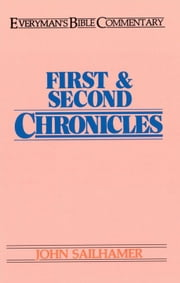 First & Second Chronicles- Everyman's Bible Commentary ebook by John Sailhamer