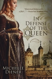 In Defense of the Queen - Susanna Horenbout & John Parker, #3 ebook by Michelle Diener