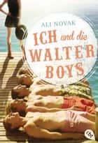 Ich und die Walter Boys ebook by Ali Novak, Michaela Link
