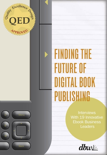 Finding the future of digital book publishing ebook by jeremy finding the future of digital book publishing interviews with 19 innovative ebook business leaders fandeluxe Gallery