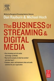 The Business of Streaming and Digital Media ebook by Dan Rayburn,Michael Hoch