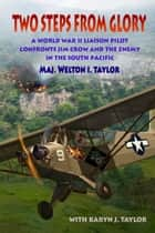 Two Steps From Glory ebook by Major Welton I. Taylor