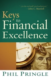 Keys To Financial Excellence ebook by Phil Pringle