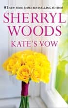 Kate's Vow ebook by Sherryl Woods