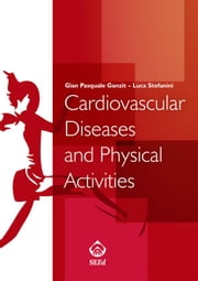 Cardiovascular Diseases and Physical Activity ebook by Gian Pasquale Ganzit,Luca Stefanini