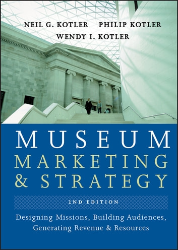 Museum marketing and strategy ebook by philip kotler 9781119363743 museum marketing and strategy designing missions building audiences generating revenue and resources ebook fandeluxe Choice Image