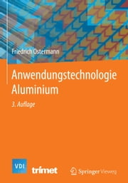 Anwendungstechnologie Aluminium ebook by Friedrich Ostermann