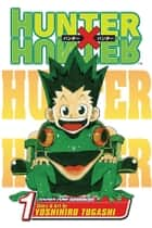 Hunter x Hunter, Vol. 1 - The Day of Departure ebook by Yoshihiro Togashi