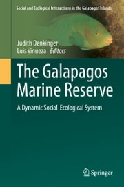 The Galapagos Marine Reserve - A Dynamic Social-Ecological System ebook by Judith Denkinger,Luis Vinueza