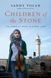 Children of the Stone - The Power of Music in a Hard Land ebook by Sandy Tolan