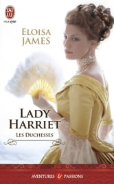 Les duchesses (Tome 3) - Lady Harriet ebook by Eloisa James